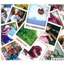 Family Life - CD Audio di Bill Carrothers