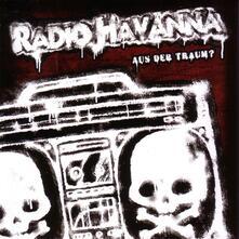Aus Der Traum - CD Audio di Radio Havanna