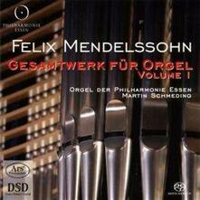 Complete Organ Works 1 - SuperAudio CD di Felix Mendelssohn-Bartholdy