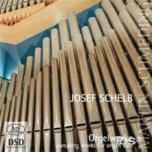 Musica per Organo Completa - CD Audio di Josef Schelb