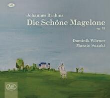 Die Schone Magelone op.33 - CD Audio di Johannes Brahms