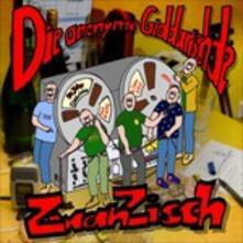 Zwanzisch - CD Audio di Anonyme Giddarischde