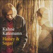 Honey and Sugar - CD Audio di Kahne Katzmann