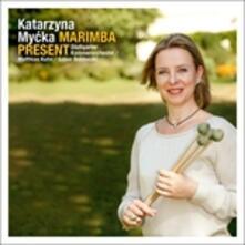 Marimba Present - CD Audio di Katarzyna Mycka