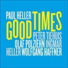 Good Times - CD Audio di Paul Heller