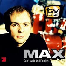 Can't Wait Until - CD Audio Singolo di Max