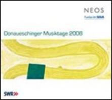 Donaueschinger Musiktage 2008 - SuperAudio CD ibrido