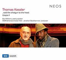 Said The Shotgun To The Head / Utopia Ii - SuperAudio CD di Thomas Kessler