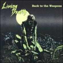 Back to the Weapons - CD Audio di Living Death