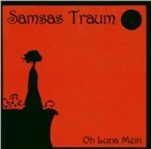 Oh Luna Mein - CD Audio di Samsas Traum