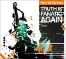 Truth Is Fanatic Again - CD Audio di Rotersand