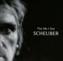 The Me I See - CD Audio di Scheuber