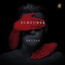 Shades - CD Audio di Scheuber