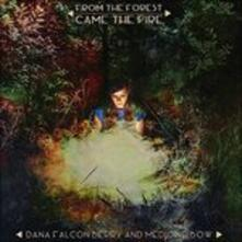 From The Forest Came The Fire - CD Audio di Dana Falconberry
