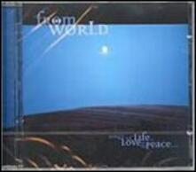 From the World - Songs of Life, Love & Peace - CD Audio