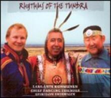 Rhythms of the Tundra - CD Audio di Chief Dancing Thunder,Lars-Ante Kuhmunen,Spiridon Shishigin