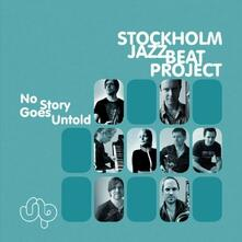 No Story Goes Untold - CD Audio di Stockholm Jazzbeat Project