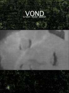 Green Eyed Demon (Digipack) - CD Audio di Vond