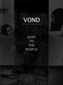 Aids to the People (Digipack) - CD Audio di Vond