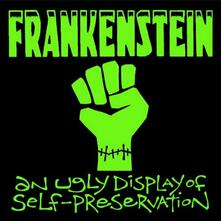 An Ugly Display of Self Preservation - CD Audio di Frankenstein