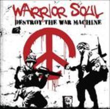 Destroy the War Machine - CD Audio di Warrior Soul