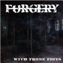 With These Fists - CD Audio di Forgery