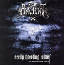 Eerily Howling Winds - CD Audio di Ancient