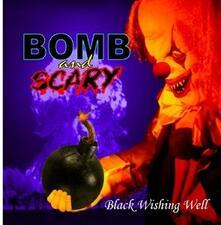 Black Wishing Well - CD Audio di Bomb & Scary