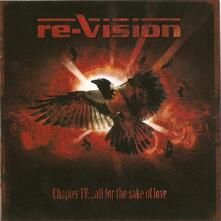Chapter IV. All for the Sake of Love - CD Audio di Re-Vision