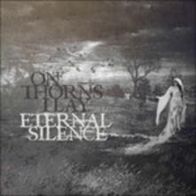 Eternal Silence - CD Audio di On Thorns I Lay