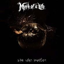 She Who Invites - CD Audio di Myth of a Life