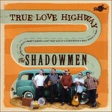 True Love Highway - CD Audio di Shadowmen