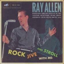 Rock, Jive and Stroll with Me - CD Audio di Ray Allen