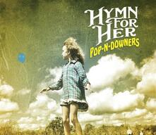 Pop-N-Downers - CD Audio di Hymn for Her