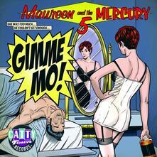 Gimme Mo! - CD Audio di Maureen,Mercury 5