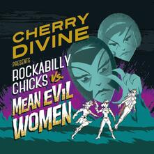 Rockabilly Chicks vs. Mean Evil Women - CD Audio di Cherry Divine