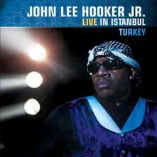 Live in Turkey - CD Audio di John Lee Hooker Jr.