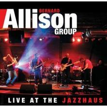 Live at the Jazzhaus - CD Audio di Bernard Allison (Group)
