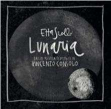 Lunaria - CD Audio di Etta Scollo