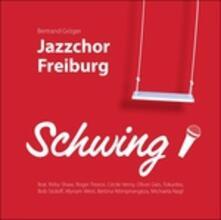Schwing! - CD Audio di Jazzchor Freiburg