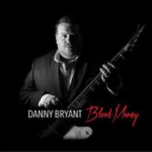 Blood Money - CD Audio di Danny Bryant