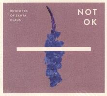 Not ok - CD Audio di Brothers of Santa Claus