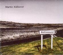 Baltasound - CD Audio di Martin Kalberer