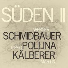 Süden II - CD Audio di Pippo Pollina
