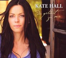 Du Gehoerst Zu Mir (2-Track) - CD Audio di Kate Hall