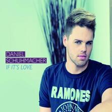 If it's Love - CD Audio Singolo di Daniel Schuhmacher