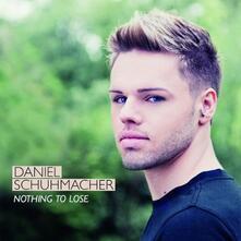 Nothing to Lose - CD Audio di Daniel Schuhmacher