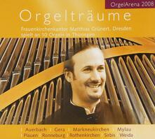 Orgeltraume - CD Audio di Matthias Grünert