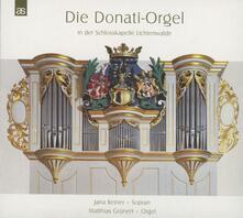 Die Donati - Orgel Lichtenw - CD Audio di Johann Sebastian Bach,Franz Joseph Haydn,Alessandro Stradella,Matthias Grünert