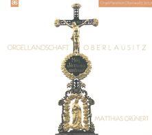 Orgellandschaft Oberlausi - CD Audio di Matthias Grünert
